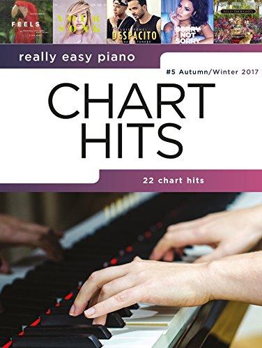 Really Easy Piano: Chart Hits #5 (Autumn/Winter 2017)