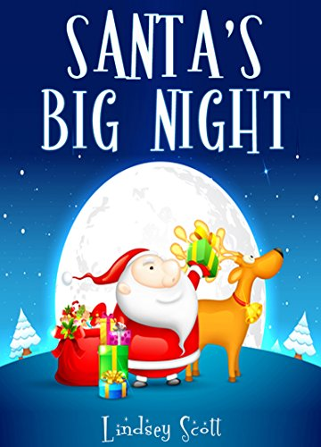 Christmas Books For Kids.Books For Kids Santa S Big Night Christmas Books Children S Christmas Books Children S Books Ages 4 8 9 12 Bedtime Stories