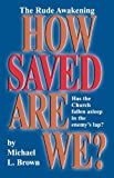 How Saved Are We?, Michael L. Brown, 1560430559