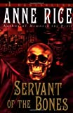 Servant of the Bones, Anne Rice, 0345409663