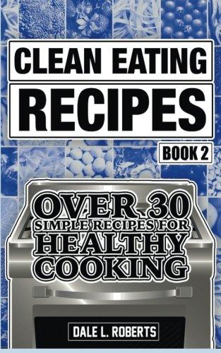Clean Eating Recipes Book Cookbook