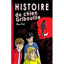 Histoire du chien Gribouille (French Edition)