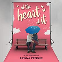 At the Heart of It Audiobook by Tawna Fenske Narrated by Teri Schnaubelt