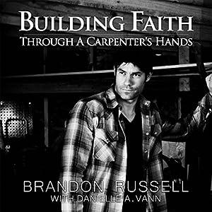 Building Faith Through a Carpenter's Hands Audiobook