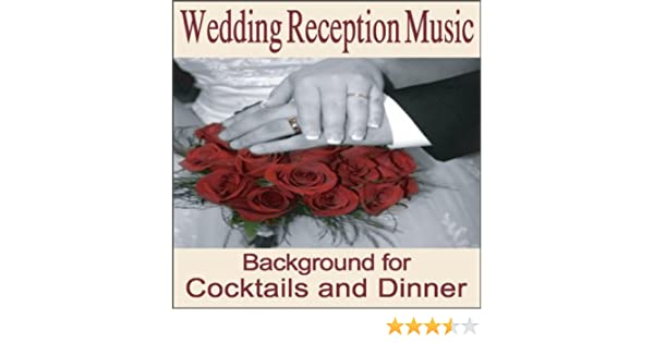Amazon Wedding Reception Music Instrumentals For Cocktail And Dinners Songs Weddings Grooms Dinner Shower