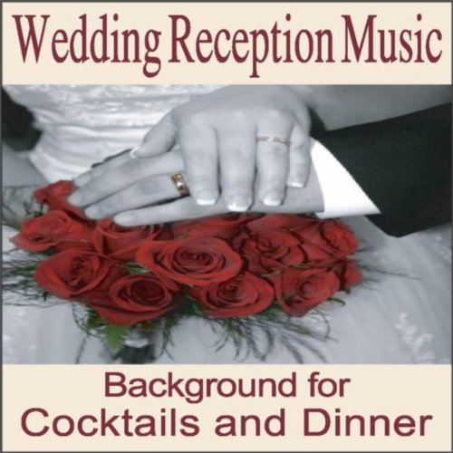 Wedding Reception Music Instrumentals For Cocktail And Dinners Songs