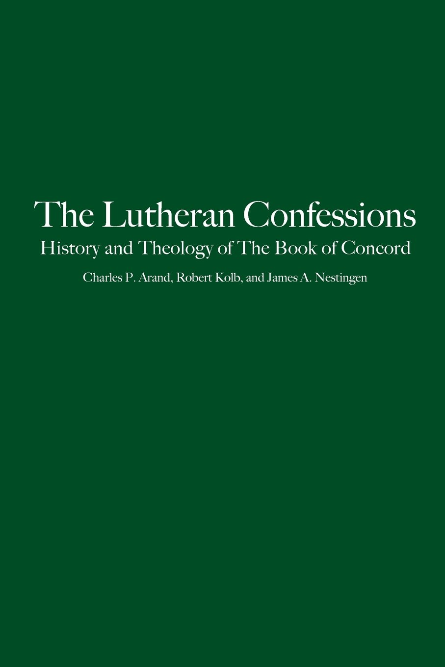 The lutheran confessions history and theology of the book of the lutheran confessions history and theology of the book of concord charles p arand robert kolb james a nestingen 9780800627416 amazon books fandeluxe Image collections