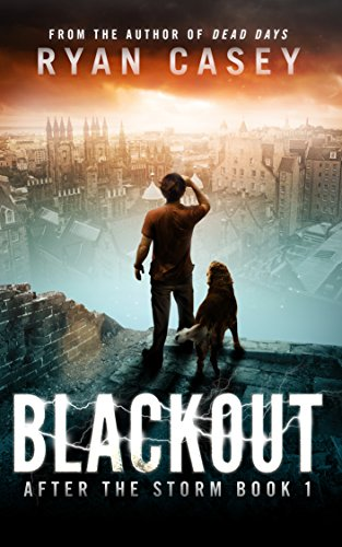 Blackout (After the Storm Book 1) by [Casey, Ryan]