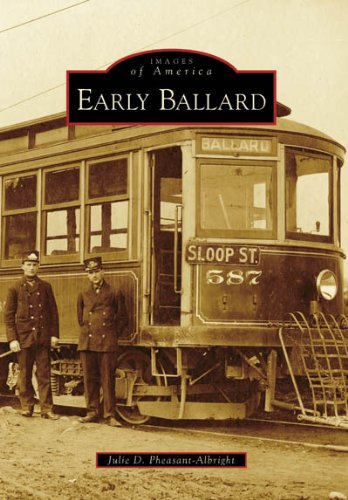 Early Ballard (Images Of America: Washington)
