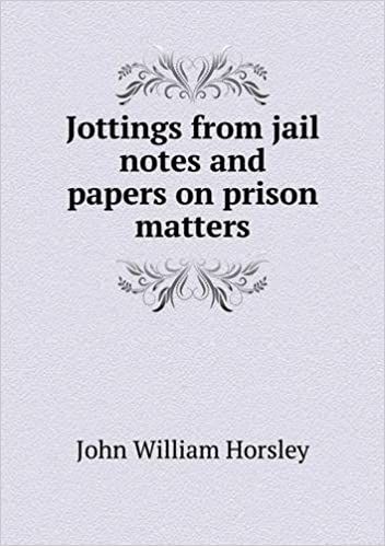 jottings from jail notes and papers on prison matters john william