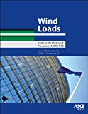 Wind Loads : Guide to the Wind Load Provisions of ASCE 7-10, Mehta, Kishor C. and Coulbourne, William L., 0784412758