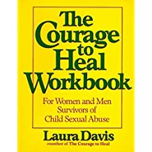 The Courage To Heal Workbook: A Guide for Women Survivors of Child Sexual Abuse ,by Davis, Laura ( 1990 ) Paperback