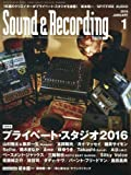 Sound & Recording Magazine (サウンド アンド レコーディング マガジン) 2016年 1月号 [雑誌]