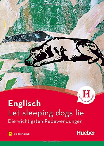 Cover: Margret Beran Let sleeping dogs lie - Die wichtigsten Redewendungen