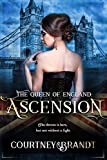 The Queen of England: Ascension