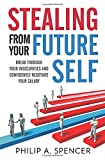 Stealing From Your Future Self: How to break