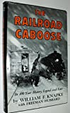 img - for THE RAILROAD CABOOSE. Its 100 (One Hundred) Year History, Legend and Lore. book / textbook / text book