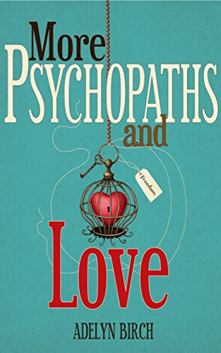 More psychopaths and love kindle edition by adelyn birch health more psychopaths and love by birch adelyn fandeluxe Images