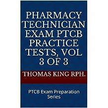 Pharmacy Technician Exam PTCB Practice Tests, Vol 3 of 3: PTCB Exam Preparation Series