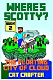 img - for Where's Scotty? Book 2 - The Floating City of Cloud book / textbook / text book