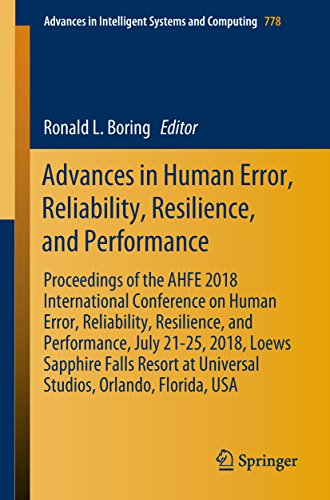 Advances in Human Error, Reliability, Resilience, and Performance: Proceedings of the AHFE 2018 International Conference on Human Error, Reliability, Resilience, ... Intelligent Systems and Computing Book 778) ()