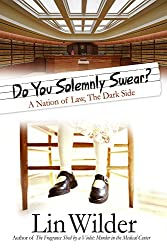 Do You Solemnly Swear? A Nation of Law, The Dark Side