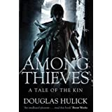 Among Thieves: A Tale of the Kin (Tale of the Kin 1)by Douglas Hulick