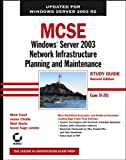 MCSE Windows Server 2003 Network Infrastructure Planning and Maintenance Study Guide: Exam 70-293