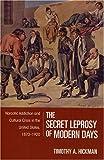 The Secret Leprosy of Modern Days, Timothy A. Hickman, 1558495657