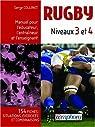 Rugby Niveaux 3 et 4 : Manuel pour l'éducateur, l'entraîneur et l'enseignant par Collinet