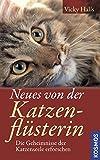 Neues von der Katzenflüsterin: Die Geheimnisse der Katzenseele erforschen