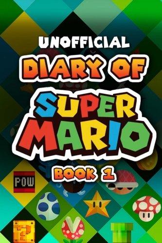 Price comparison product image Diary of Super Mario - Book 1: Mushroom Kingdom Adventures (An Unofficial Nintendo Book)