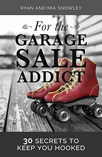 For the Garage Sale Addict: 30 Secrets to Keep You Hooked