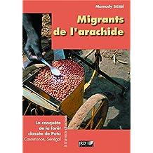 Migrants de l'arachide: La conquête de la forêt classée de Pata Casamance, Sénégal (À travers champs)