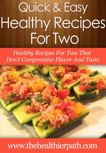 Download recipes for two healthy recipes for two that dont download recipes for two healthy recipes for two that dont compromise flavor and taste quick easy recipes book pdf audio idc45s2f1 forumfinder Gallery