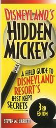 Disneyland's Hidden Mickeys: A Field Guide to the Disneyland Resort's Best-Kept Secrets