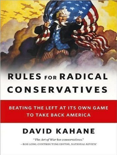 Rules for Radical Conservatives: Beating the Left at Its Own Game to Take Back America By David Kahane(A)/John Allen Nelson(N) [Audiobook, MP3 CD] ePub fb2 ebook
