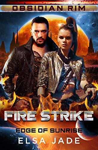 Fire Strike: Edge of Sunrise #2 (Obsidian Rim Book 5)