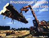 Knuckleboom Loaders Load Logs, Walter R. Brooks, 1585673684