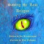 Saving the Last Dragon | Joe Broadmeadow