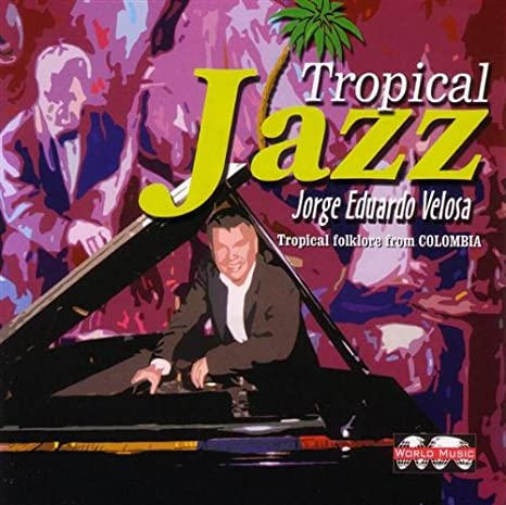 Tropical Jazz: Veloza Jorge Eduardo: Amazon.es: Música