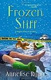 Frozen Stiff, Annelise Ryan, 0758234570