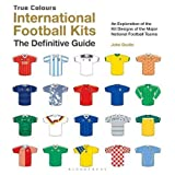 International Football Kits: The Definitive Guid