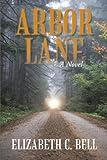 Arbor Lane, Elizabeth C. Bell, 1475936419