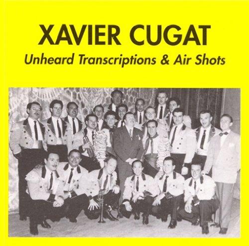 Xavier Cugat 1942-1946: Unheard Transcriptions & Air Shots by Harlequin Records
