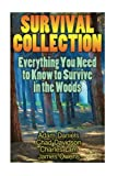 img - for Survival Collection: Everything You Need to Know to Survive in the Woods: (Survival Guide, Survival Gear) book / textbook / text book