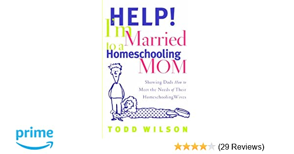 Help! I\'m Married to a Homeschooling Mom: Showing Dads How to Meet ...