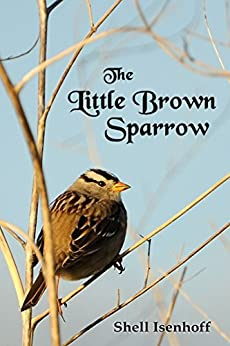 The Little Brown Sparrow by [Isenhoff, Shell]