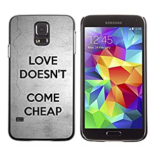 Design for Girls Plastic Cover Case FOR Samsung Galaxy S5 Love Doesn'T Come Cheap Text Grey Black OBBA
