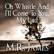 Oh Whistle and I'll Come to You, My Lad Audiobook by M. R. James Narrated by David Suchet